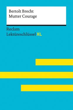 Mutter Courage von Bertolt Brecht: Lektüreschlüssel mit Inhaltsangabe, Interpretation, Prüfungsaufgaben mit Lösungen, Lernglossar. (Reclam Lektüreschlüssel XL) von Wald,  Martin C.