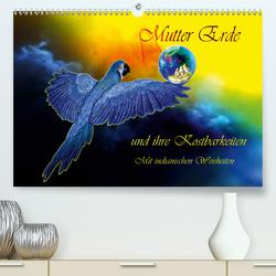 Mutter Erde und ihre Kostbarkeiten Mit indianischen Weisheiten (Premium, hochwertiger DIN A2 Wandkalender 2021, Kunstdruck in Hochglanz) von Djeric,  Dusanka
