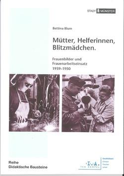Mütter, Helferinnen, Blitzmädchen von Blum,  Bettina, Kenkmann,  Alfons, Spieker,  Christoph