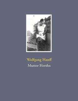 Mutter Hertha von Hanff,  Wolfgang