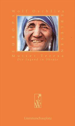Mutter Teresa – Die Jugend in Skopje von Oschlies,  Wolf