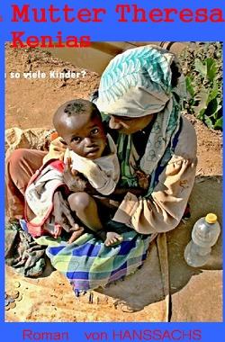 Mutter Theresa Kenias von HANSSACHS,  HANSSACHS