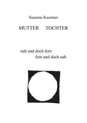 Mutter – Tochter von Kästner,  Susanne