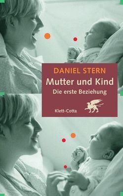 Mutter und Kind. Die erste Beziehung von Höpfner,  Thomas M, Stern,  Daniel N.
