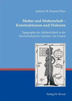 Mutter und Mutterschaft – Konstruktionen und Diskurse von Krauze-Pierz,  Justyna M.