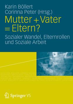 Mutter + Vater = Eltern? von Böllert,  Karin, Peter,  Corinna