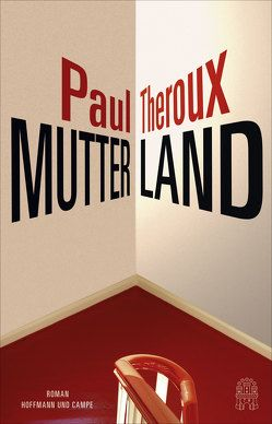 Mutterland von Krohm-Linke,  Theda, Theroux,  Paul