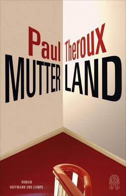 Mutterland von Krohm-Linke,  Theda, Theroux,  Paul