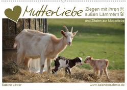 Mutterliebe – Ziegen mit ihren süßen Lämmern (Wandkalender 2020 DIN A2 quer) von Löwer,  Sabine