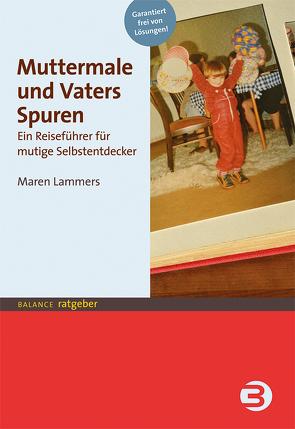 Muttermale und Vaters Spuren von Lammers,  Maren
