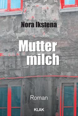 Muttermilch von Ikstena,  Nora, Nau,  Nicole