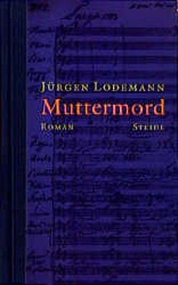 Muttermord von Lodemann,  Jürgen