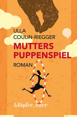 Mutters Puppenspiel von Coulin-Riegger,  Ulla