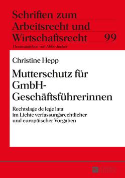 Mutterschutz für GmbH-Geschäftsführerinnen von Hepp,  Christine