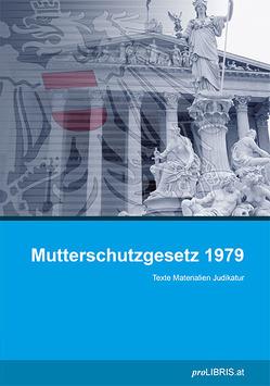 Mutterschutzgesetz 1979 von proLIBRIS VerlagsgesmbH