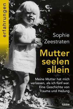 Mutterseelenallein von Schroth,  Simone, Zeestraten,  Sophie