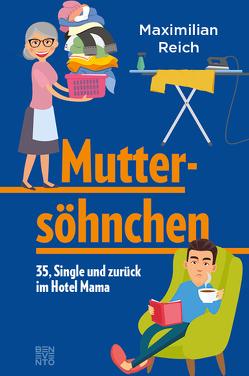 Muttersöhnchen von Reich,  Maximilian