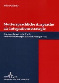Muttersprachliche Ansprache als Integrationsstrategie von Gülmüs,  Zehra