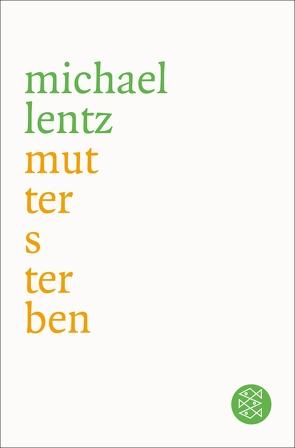 Muttersterben von Lentz,  Michael