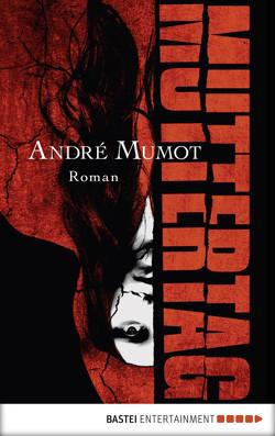 Muttertag von Mumot,  André
