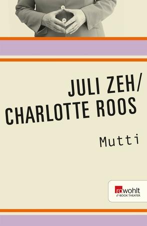 Mutti von Roos,  Charlotte, Zeh,  Juli