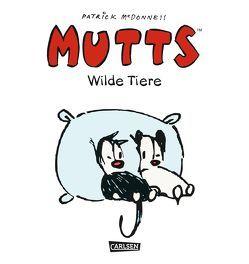 Mutts: Wilde Tiere von Kehl,  Gerhard, McDonnell,  Patrick