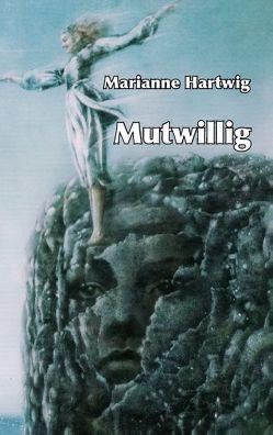 Mutwillig von Hartwig,  Marianne