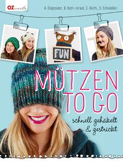 Mützen to go von Diepolder,  Annette, Rath-Israel,  Birgit, Reith,  Elke, Schidelko,  Sabine