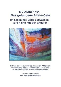 My Aloneness – Das gelungene Allein-Sein von Wellmann,  Wolfgang