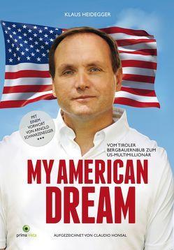 MY AMERICAN DREAM von Heidegger,  Klaus, Honsal,  Claudio J.