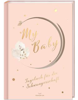 My Baby – Tagebuch für die Schwangerschaft von Loewe,  Pia, PAPERISH Verlag