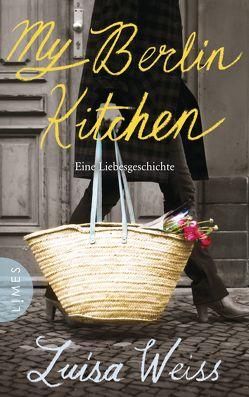 My Berlin Kitchen von Stumpf,  Andrea, Weiss,  Luisa, Werbeck,  Gabriele