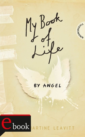 My Book of Life by Angel von Drechsler,  Clara, Hellmann,  Harald, Leavitt,  Martine, Schüler,  Kathrin