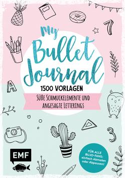 My Bullet Journal – 1500 Vorlagen: Süße Schmuckelemente und angesagte Letterings für Planer und Kalender von Edition Michael Fischer