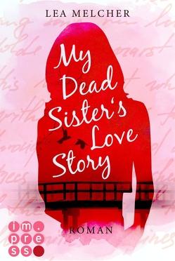 My Dead Sister's Love Story (Roman) von Melcher,  Lea