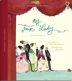 My Fair Lady von Kindermann,  Barbara, Leffler,  Silke
