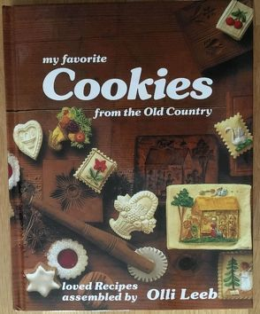 My favorite Cookies from the Old Country von Carnap,  Kerrin von, Leeb,  Olli, Teubner,  Christian