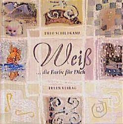 My Favourite Colour – Meine Lieblingsfarbe / Weiss von Deurloo-Klinger,  Ingrid, Schildkamp,  Theo