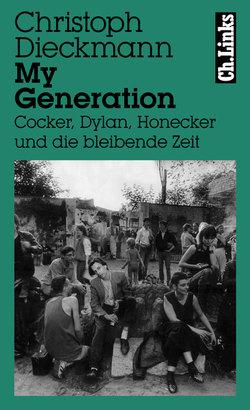 My Generation von Dieckmann,  Christoph