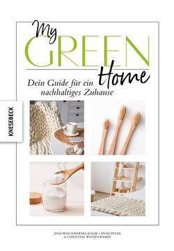 My Green Home von Peter,  Anne, Weidenweber,  Christine, Wischnewski-Kolbe,  Jana