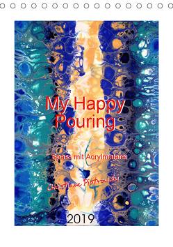 My Happy Pouring – Spass mit Acrylmalerei (Tischkalender 2019 DIN A5 hoch) von Piotrowski,  Christiane