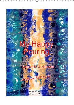 My Happy Pouring – Spass mit Acrylmalerei (Wandkalender 2019 DIN A2 hoch) von Piotrowski,  Christiane