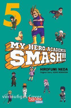 My Hero Academia Smash 5 von Bockel,  Antje, Horikoshi,  Kohei, Neda,  Hirofumi