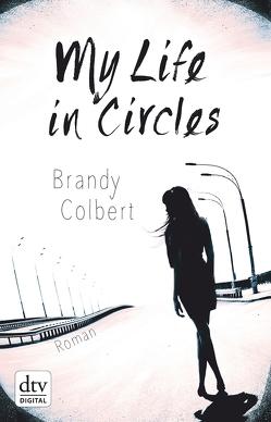 My Life in Circles von Colbert,  Brandy, Frey,  Nina