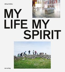 My life, my spirit von Höfler,  Alfred