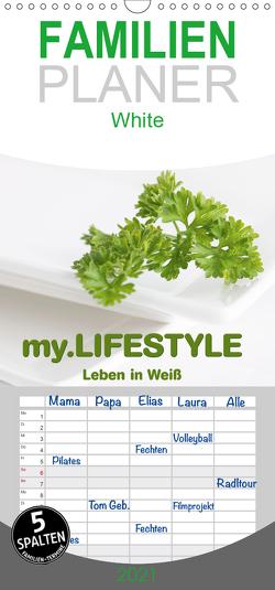 my.LIFESTYLE – Leben in Weiß – Familienplaner hoch (Wandkalender 2021 , 21 cm x 45 cm, hoch) von Kraetschmer,  Marion