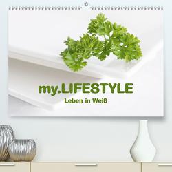 my.LIFESTYLE – Leben in Weiß (Premium, hochwertiger DIN A2 Wandkalender 2021, Kunstdruck in Hochglanz) von Kraetschmer,  Marion