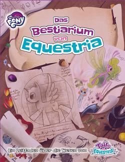 My little Pony – Tails of Equestria: Das Bestiarium von Equestria von Caesar,  Jack