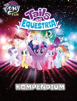 My little Pony – Tails of Equestria: Das Kompendium von Barouh,  Zak