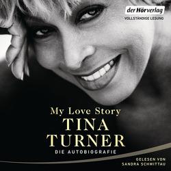 My Love Story von Schuhmacher,  Naemi, Schuhmacher,  Sonja, Schwittau,  Sandra, Steckhan,  Barbara, Turner,  Tina